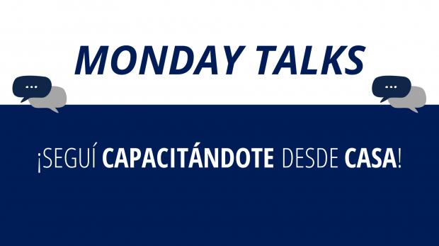 MONDAY TALKS
